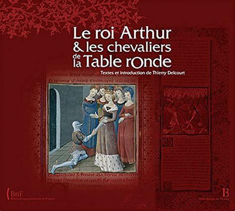 le roi arthur et les chevaliers de la table ronde details
