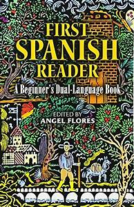 First Spanish Reader  A Beginner U0026 39 S Dual