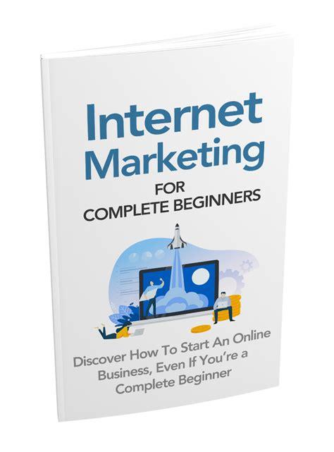 Internet Marketing For Complete Beginners - Online ...