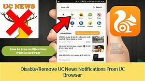 How To Disable/Remove UC News Notifications From UC ...