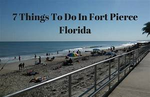 7 Things To Do In Fort Pierce Florida