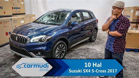 Suzuki Sx4 S Cross Surabaya suzuki sx4 s cross 2017 facelift indonesia 10 hal yang
