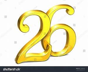 3d Gold Number Twenty-Six On White Background Stock Photo ...
