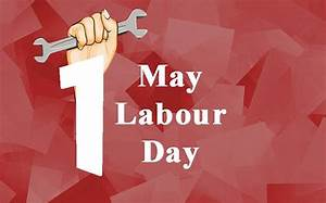 International Labour Day: All you should know about it ...
