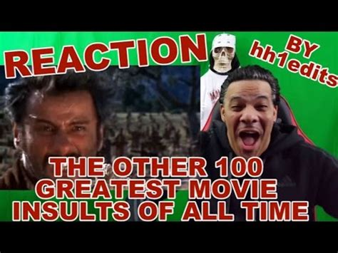 "Reviewreaction To ""the Other 100 Greatest Movie Insults"