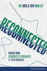 Reconnected Moving From Roommates To Soulmates In Your Marriage