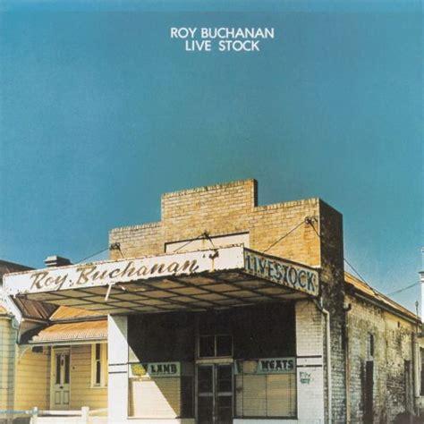 stock roy buchanan songs reviews credits allmusic