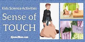 Science Activities For Kids To Learn About Sense Of Touch