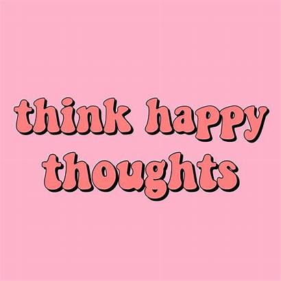 Quotes Happy Thoughts Happiness Quote Positivity Think