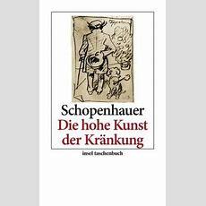 Die Hohe Kunst Der Kränkung Von Arthur Schopenhauer