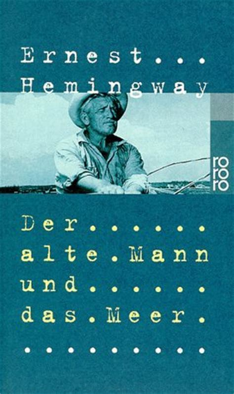 Der Garten Hemingway Rezension by Der Alte Mann Und Das Meer B 252 Cher Romane