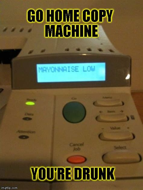 Copy Machine Meme - copy machine out of order imgflip