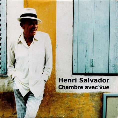 chambre avec vue salvador henri salvador chambre avec vue 2000 lyrics lyric