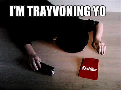 Trayvoning Meme - trayvoning trayvon martin s death know your meme