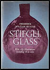 stiegel glass fw hunter  amazoncom books