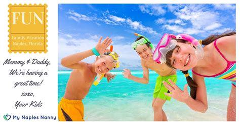 kids vacation naples florida  naples nanny