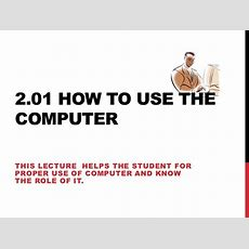 201 How To Use The Computer