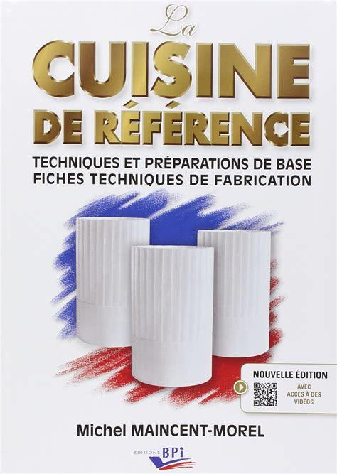 La Cuisine De Référence De Michel Maincent Aux Editions Bpi