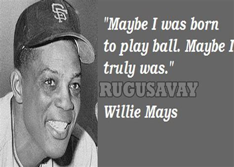 willie mays quotes image quotes  hippoquotescom