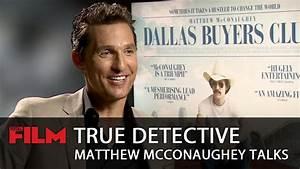 Matthew McConaughey talks True Detective - YouTube