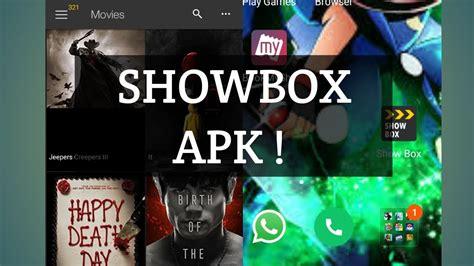 showbox apk android any for free showbox apk