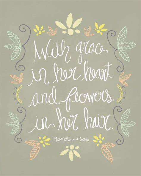 mumford and sons quotes flowers in your hair best 25 quotes about flowers ideas on pinterest flower