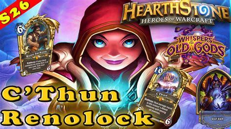 Hearthstone  C'thun Renolock Warlock Deck & Decklist