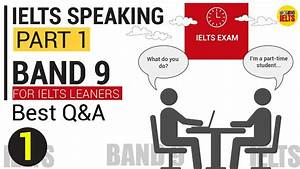 Ielts Speaking Part 1 Band 9  Top Questions  U0026 Best Answers In Ielts Exam