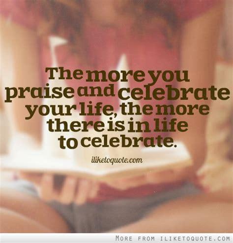celebration  life quotes quotesgram