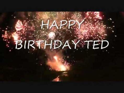 happy birthday ted youtube