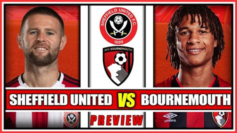 Sheffield United vs Bournemouth - Match Preview - YouTube