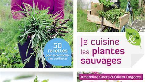 cuisine plantes sauvages comestibles cuisiner les plantes sauvages livres publications