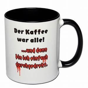 Kaffee Hilft Gegen Alles : bedruckte tasse mit spruch f r morgenmuffel der kaffee war alle ~ A.2002-acura-tl-radio.info Haus und Dekorationen