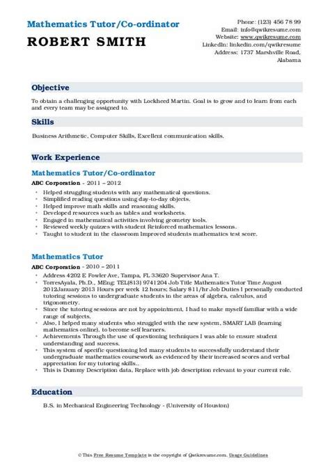The samples below will show you exactly what to showcase to land more interviews. Mathematics Tutor Resume Samples | QwikResume