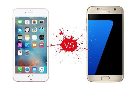 iphone vs samsung samsung galaxy s7 vs iphone 6s which one is better