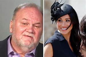 Meghan Markle news: Thomas Markle 'will destroy Royal ...
