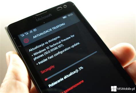 windows 10 mobile build 10586 107 już dostępny w windows insider msmobile pl