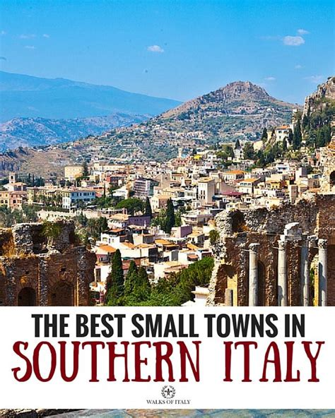 best southern cities to visit the best small towns in southern italy and sicily in photos southern italy small towns and italy