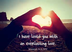 Loved with an Everlasting Love Jeremiah 31 3