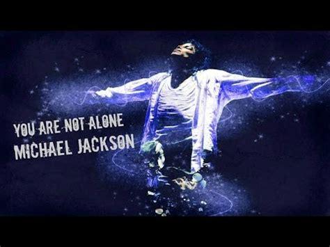 You Are Not Alone Testo - you are not alone michael jackson con testo