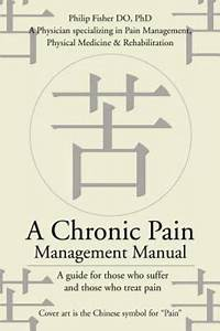 A Chronic Pain Management Manual   A Guide For Those Who
