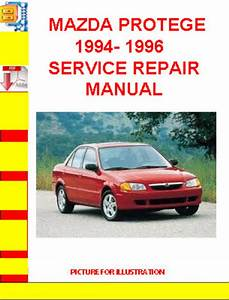 Mazda Protege 1994- 1996 Service Repair Manual