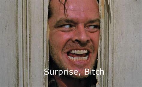 Crazy Bitch Meme - surprise bitch memes