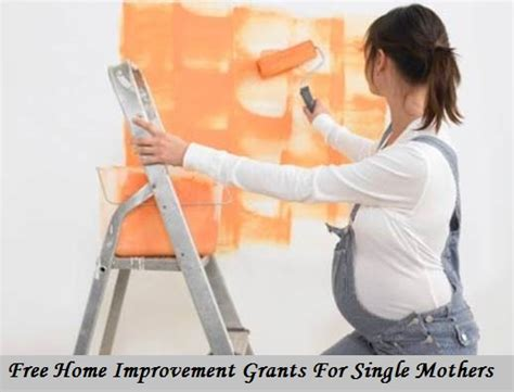 home improvement grants  single mothers apply home