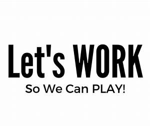 Let S Work It Out : let s work so we can play ~ Medecine-chirurgie-esthetiques.com Avis de Voitures