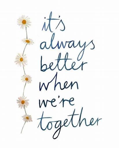 Quotes Together Better Bonding Song Lyrics Bond