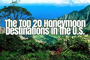 Top 20 us honeymoon destinations why you should visit for Great honeymoon destinations in the us
