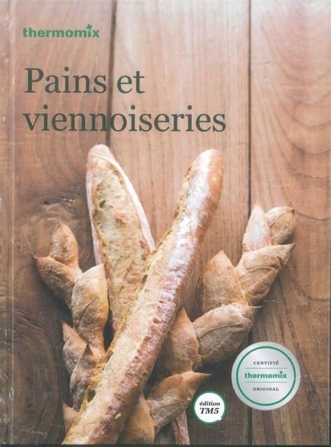 livre de recettes pains et viennoiseries vorwerk thermomix