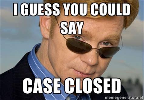 Meme Case - case closed memes image memes at relatably com