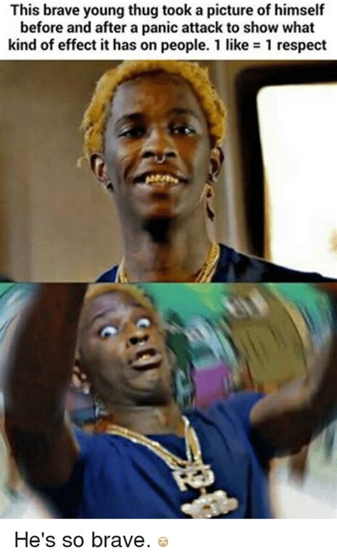 Young Thug Memes - this brave young thug took a picture of himself before and after a panic attack to show what